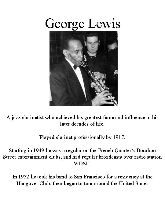 George Lewis A jazz clarinetist who achieved his greatest fame and influence in his