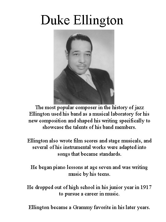 Duke Ellington The most popular composer in the history of jazz Ellington used his