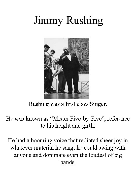 """Jimmy Rushing was a first class Singer. He was known as """"Mister Five-by-Five"""", reference"""