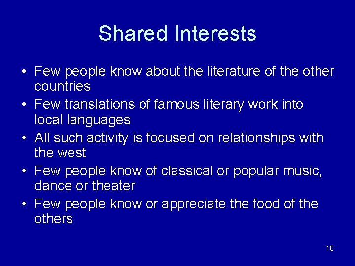 Shared Interests • Few people know about the literature of the other countries •