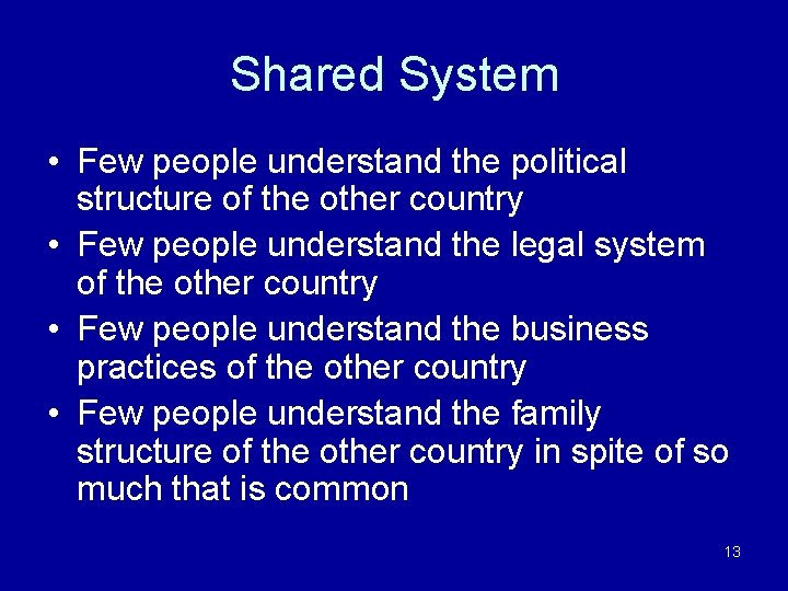 Shared System • Few people understand the political structure of the other country •