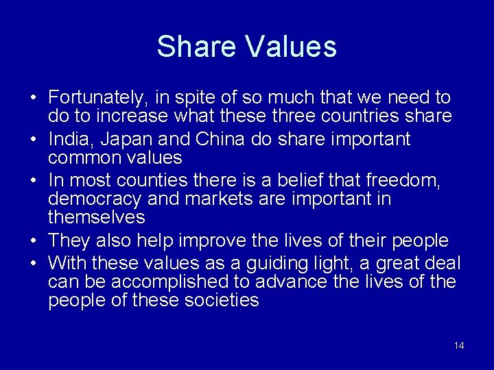 Share Values • Fortunately, in spite of so much that we need to do