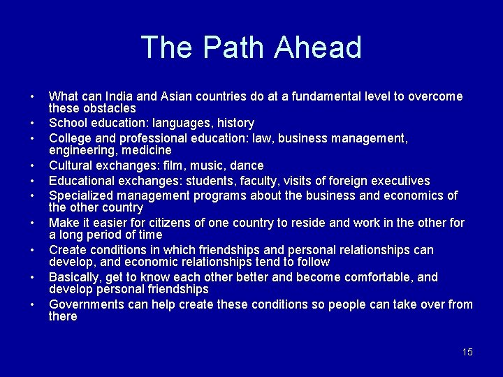 The Path Ahead • • • What can India and Asian countries do at