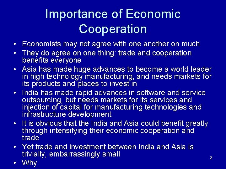 Importance of Economic Cooperation • Economists may not agree with one another on much