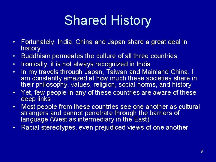 Shared History • Fortunately, India, China and Japan share a great deal in history