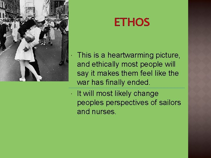 ETHOS This is a heartwarming picture, and ethically most people will say it makes