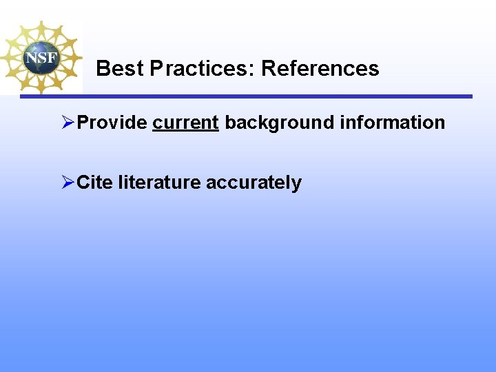 Best Practices: References ØProvide current background information ØCite literature accurately