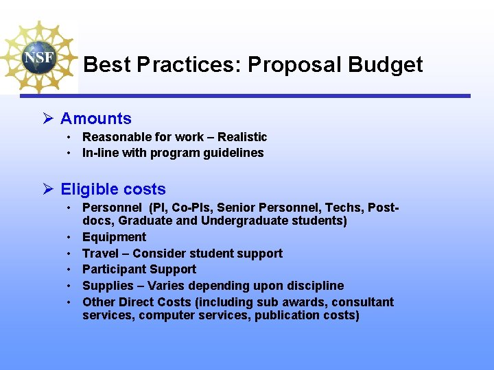 Best Practices: Proposal Budget Ø Amounts • Reasonable for work – Realistic • In-line