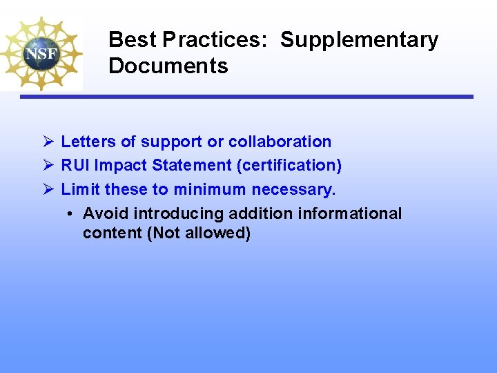 Best Practices: Supplementary Documents Ø Letters of support or collaboration Ø RUI Impact Statement