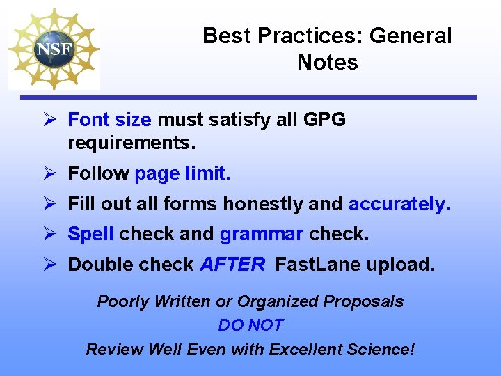 Best Practices: General Notes Ø Font size must satisfy all GPG requirements. Ø Follow