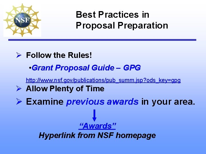 Best Practices in Proposal Preparation Ø Follow the Rules! • Grant Proposal Guide –