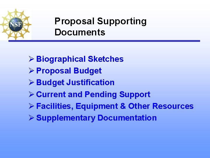Proposal Supporting Documents Ø Biographical Sketches Ø Proposal Budget Ø Budget Justification Ø Current