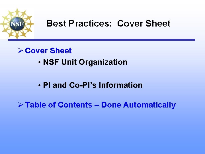 Best Practices: Cover Sheet Ø Cover Sheet • NSF Unit Organization • PI and
