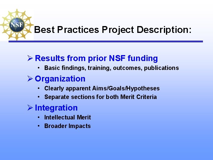 Best Practices Project Description: Ø Results from prior NSF funding • Basic findings, training,