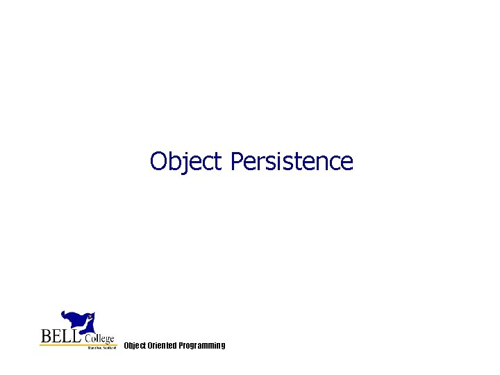 Object Persistence Object Oriented Programming
