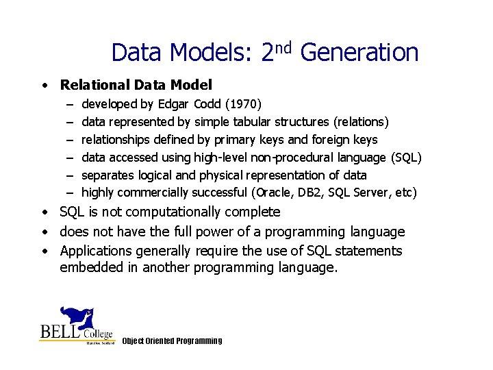Data Models: 2 nd Generation • Relational Data Model – – – developed by