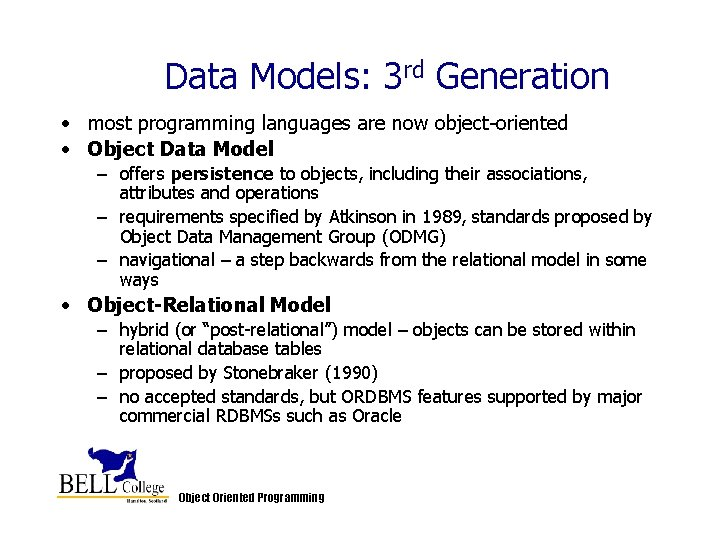 Data Models: 3 rd Generation • most programming languages are now object-oriented • Object