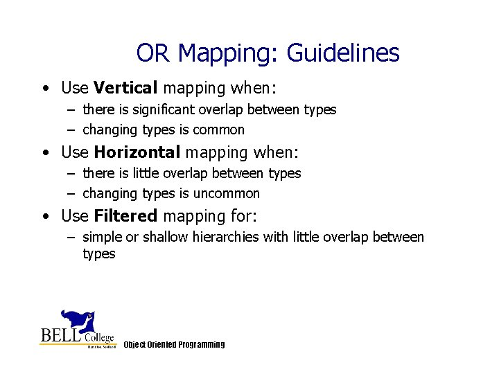 OR Mapping: Guidelines • Use Vertical mapping when: – there is significant overlap between