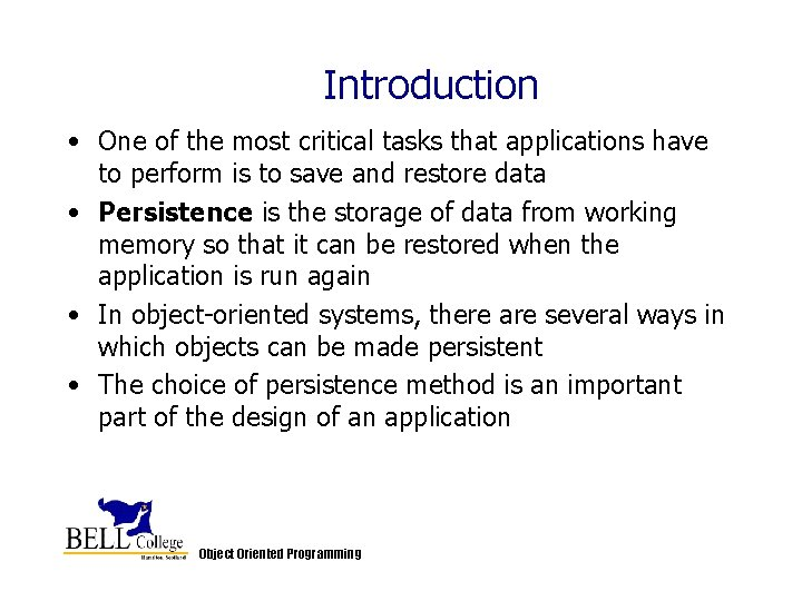 Introduction • One of the most critical tasks that applications have to perform is