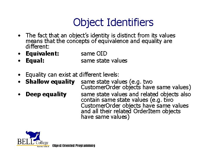 Object Identifiers • The fact that an object's identity is distinct from its values
