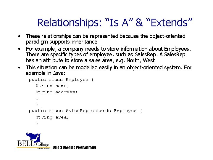 """Relationships: """"Is A"""" & """"Extends"""" • • • These relationships can be represented because"""
