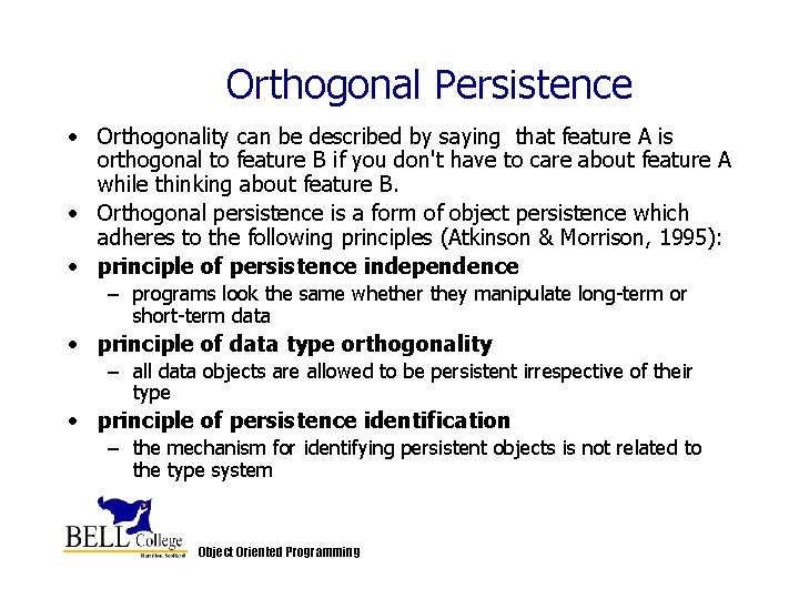 Orthogonal Persistence • Orthogonality can be described by saying that feature A is orthogonal