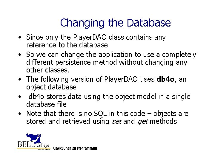Changing the Database • Since only the Player. DAO class contains any reference to