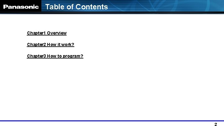 Table of Contents Chapter 1 Overview   Chapter 2 How it work? Chapter 3