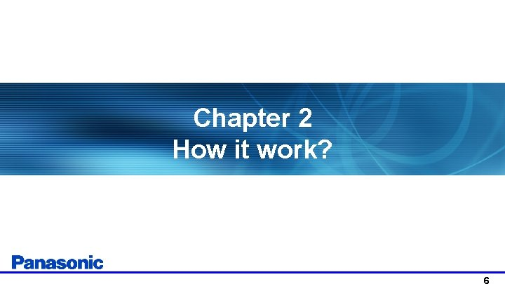 Chapter 2 How it work?
