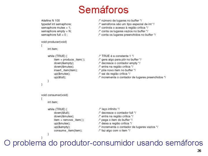 Semáforos O problema do produtor-consumidor usando semáforos 26