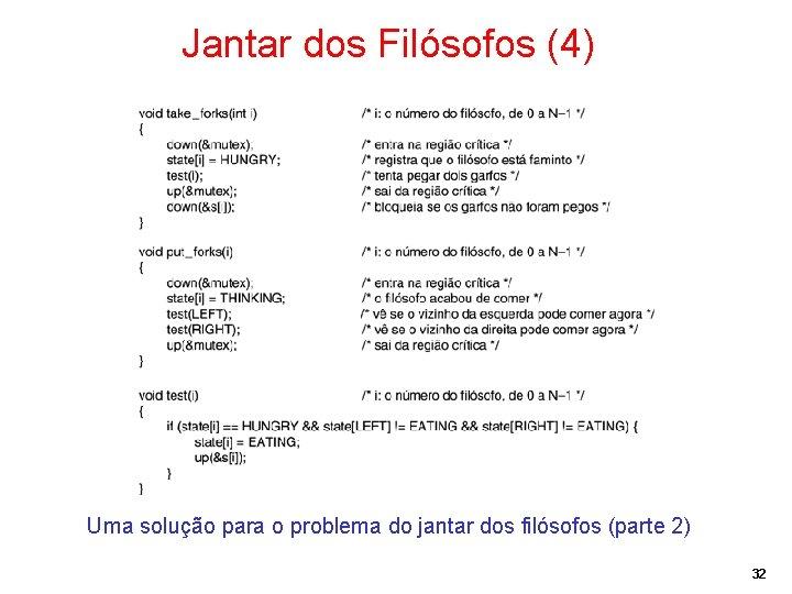 Jantar dos Filósofos (4) Uma solução para o problema do jantar dos filósofos (parte