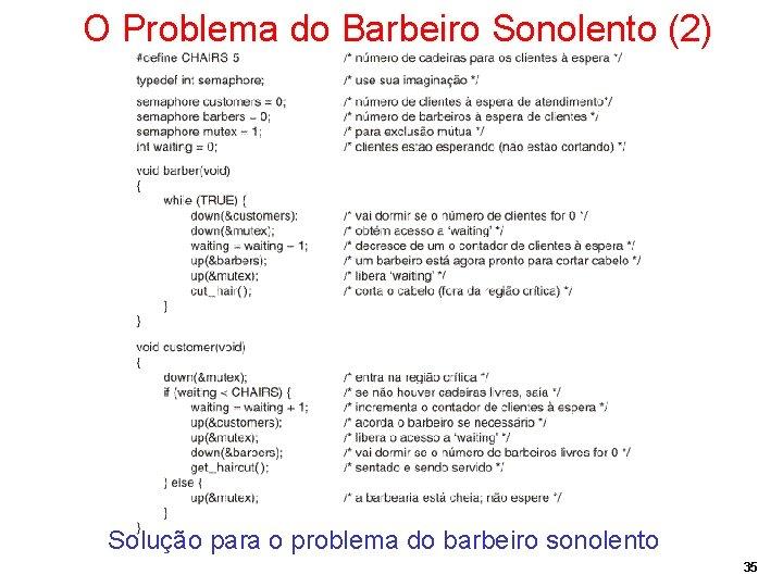 O Problema do Barbeiro Sonolento (2) Solução para o problema do barbeiro sonolento 35