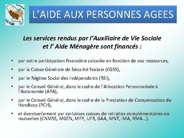 L'AIDE AUX PERSONNES AGEES Les services rendus par l'Auxiliaire de Vie Sociale et l'