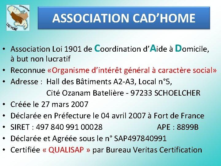 ASSOCIATION CAD'HOME • Association Loi 1901 de Coordination d'Aide à Domicile, à but non