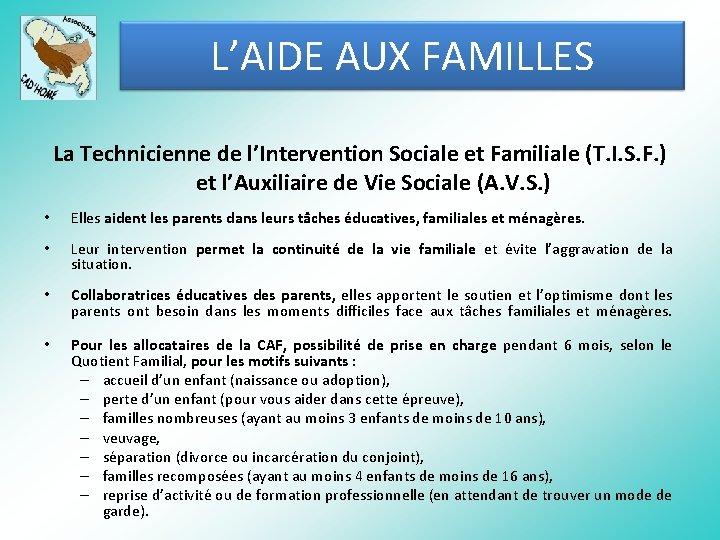 L'AIDE AUX FAMILLES La Technicienne de l'Intervention Sociale et Familiale (T. I. S. F.