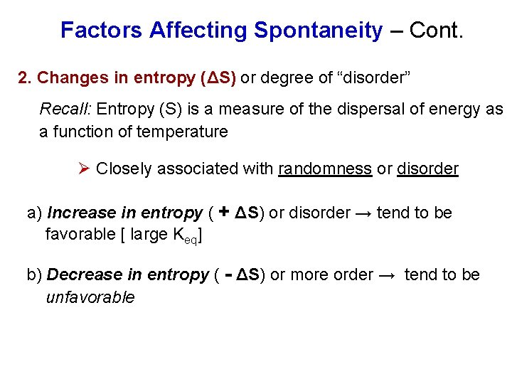 """Factors Affecting Spontaneity – Cont. 2. Changes in entropy (ΔS) or degree of """"disorder"""""""