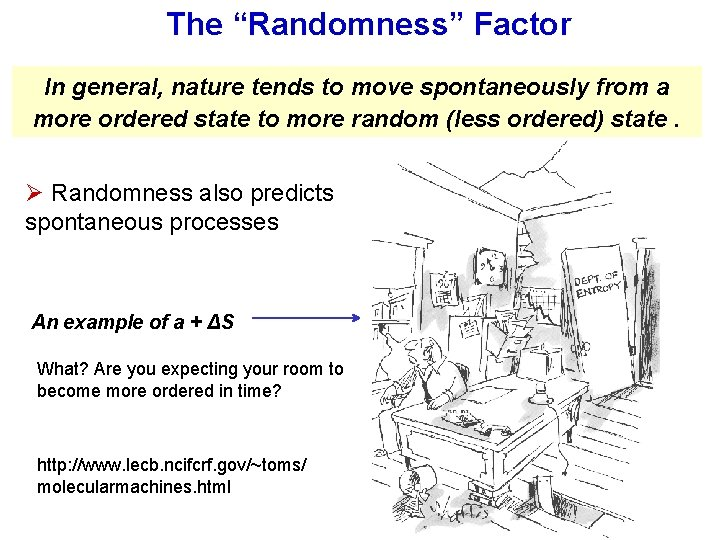 """The """"Randomness"""" Factor In general, nature tends to move spontaneously from a more ordered"""