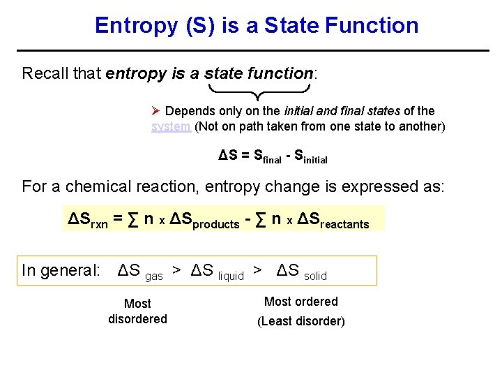 Entropy (S) is a State Function Recall that entropy is a state function: Ø