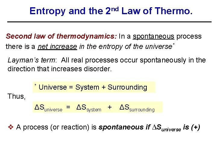Entropy and the 2 nd Law of Thermo. Second law of thermodynamics: In a
