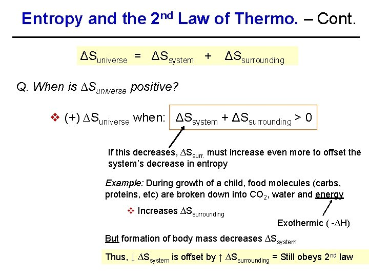 Entropy and the 2 nd Law of Thermo. – Cont. ΔSuniverse = ΔSsystem +