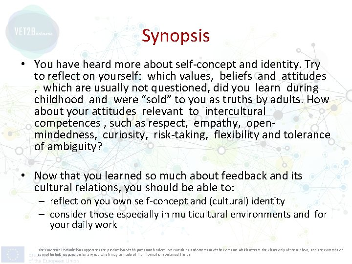 Synopsis • You have heard more about self-concept and identity. Try to reflect on