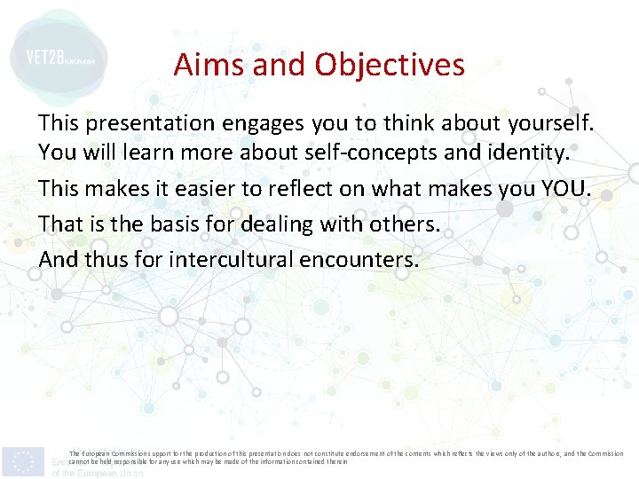 Aims and Objectives This presentation engages you to think about yourself. You will learn