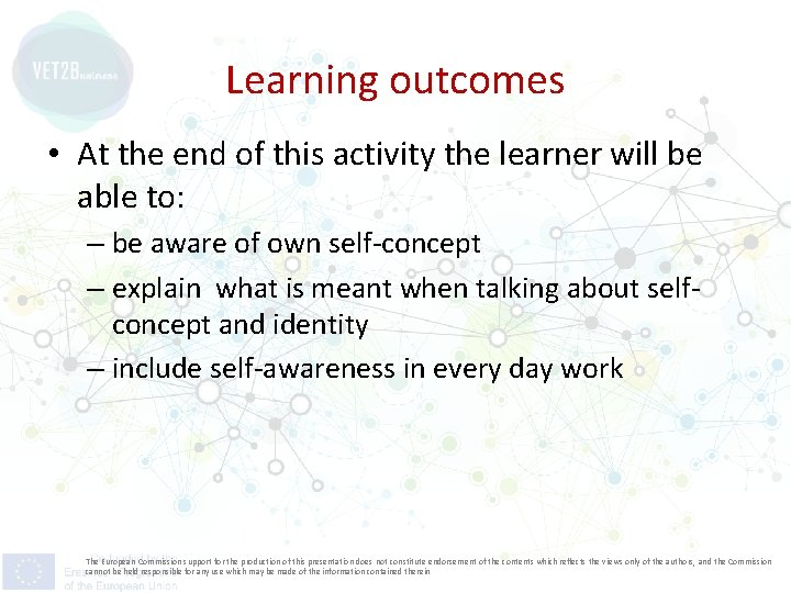 Learning outcomes • At the end of this activity the learner will be able