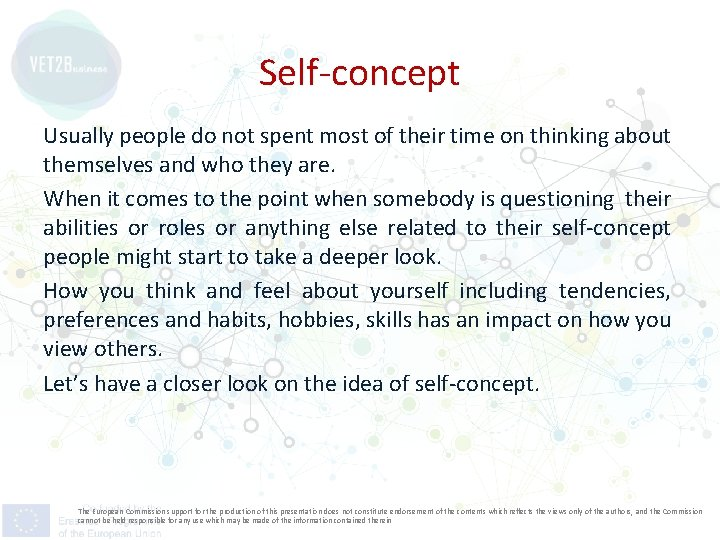 Self-concept Usually people do not spent most of their time on thinking about themselves