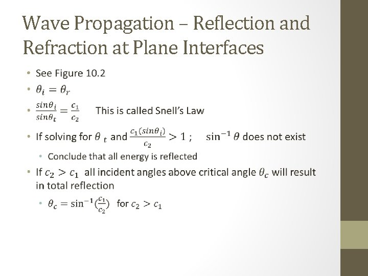 Wave Propagation – Reflection and Refraction at Plane Interfaces •
