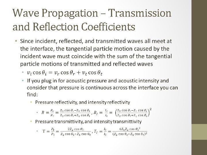 Wave Propagation – Transmission and Reflection Coefficients •