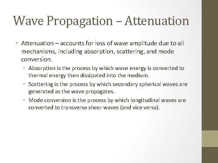 Wave Propagation – Attenuation • Attenuation – accounts for loss of wave amplitude due