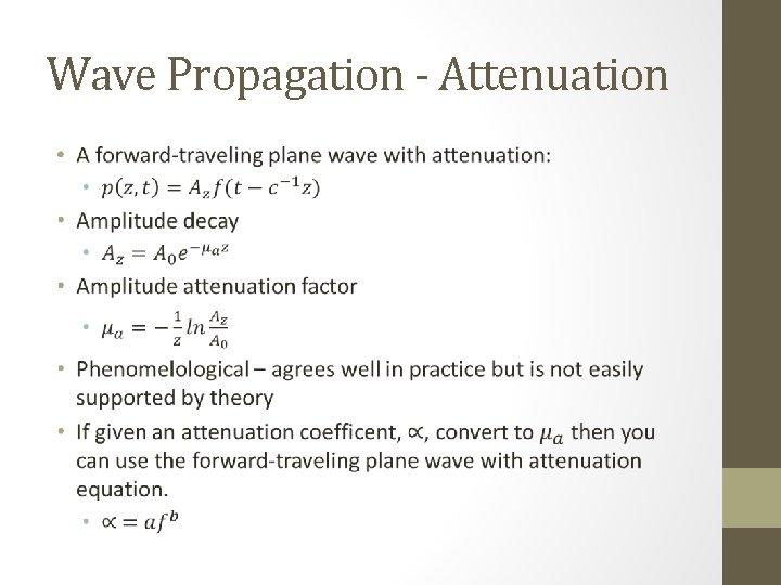 Wave Propagation - Attenuation •