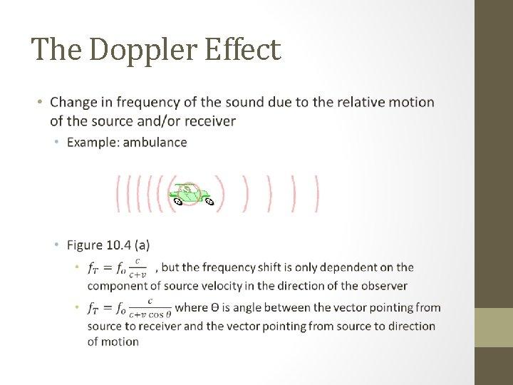 The Doppler Effect •