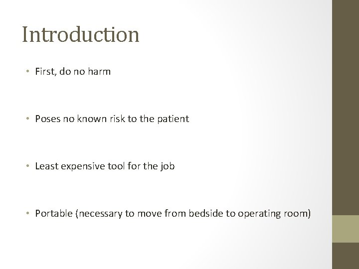 Introduction • First, do no harm • Poses no known risk to the patient